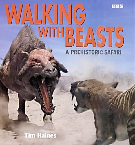 """Walking with Beasts"": Prehistoric Safari by Tim Haines"