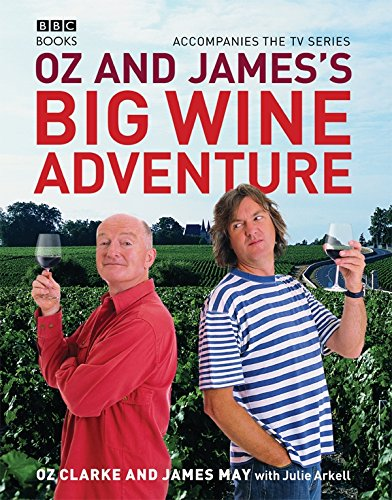 Oz and James's Big Wine Adventure by Oz Clarke