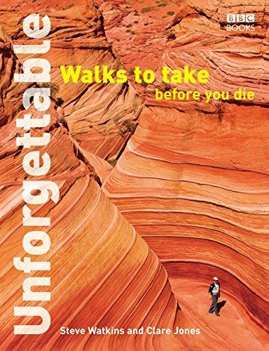Unforgettable Walks to Take Before You Die by Steve Watkins