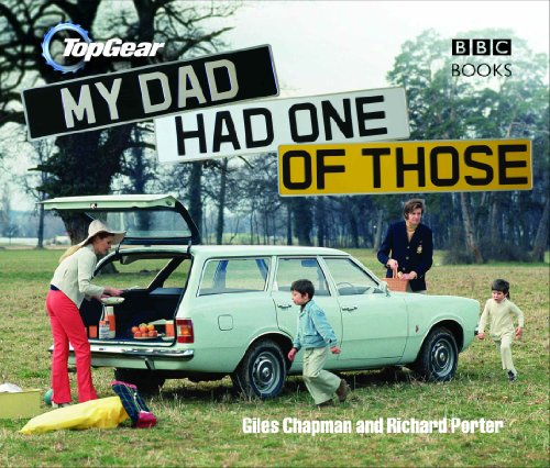 Top Gear: My Dad Had One of Those By Giles Chapman