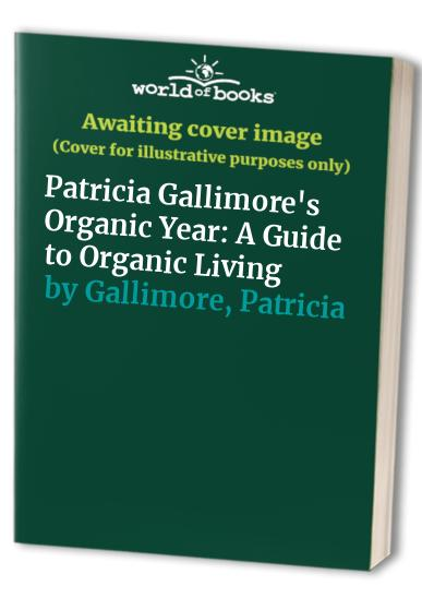 Patricia Gallimore's Organic Year By Patricia Gallimore