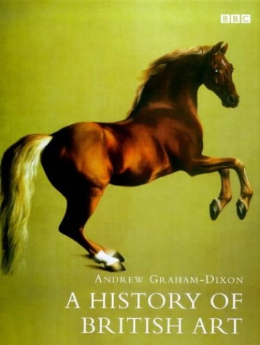 A History of British Art By Andrew Graham-Dixon