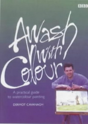 Awash with Colour By Dermot Cavanagh