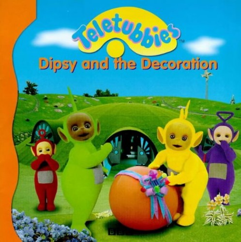 Teletubbies- Dipsy And the Decoration(Pb) (Teletubbies storybook)