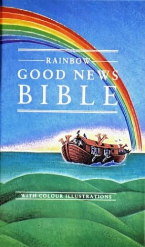 Bible: Good News Bible - Rainbow by Annie Vallotton