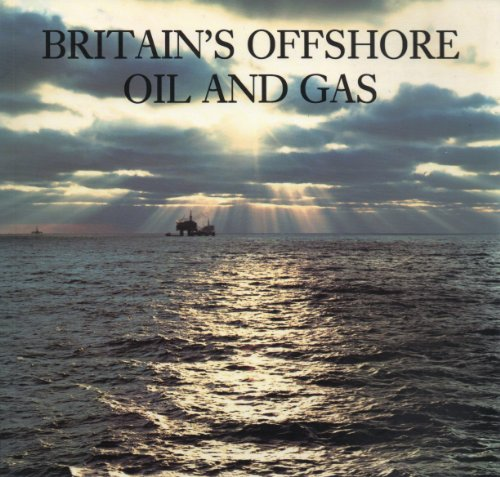 Britain's Offshore Oil and Gas By Christine M. Woodward
