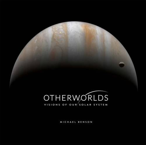 Otherworlds By Michael Benson
