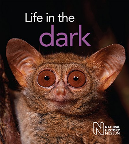 Life in the Dark By The Natural History Museum
