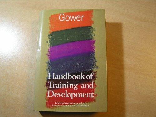 The Gower Handbook of Training and Development By Volume editor John Prior