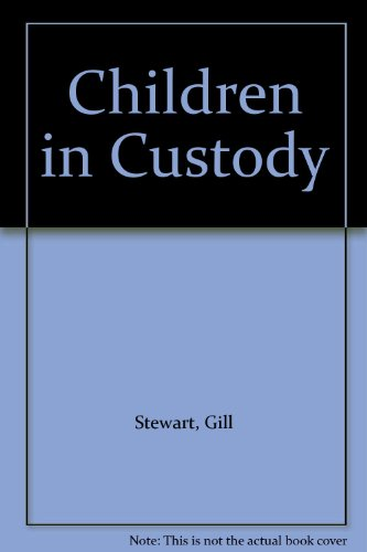 Children in Custody By Gillian Stewart