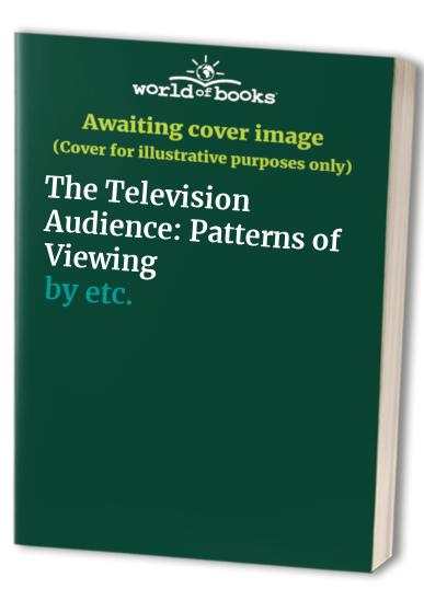 The Television Audience By G.J. Goodhardt