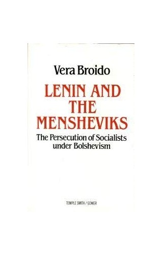 Lenin and the Mensheviks By Vera Broido