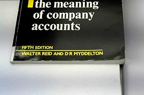 The Meaning of Company Accounts By Walter Reid
