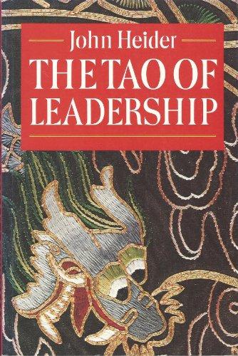 Tao of Leadership The Tao of Leadership By John Heider