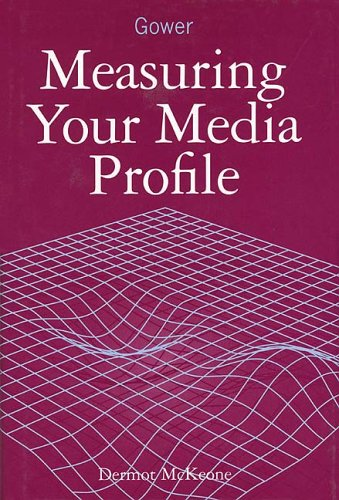 Measuring Your Media Profile By Dermot McKeone