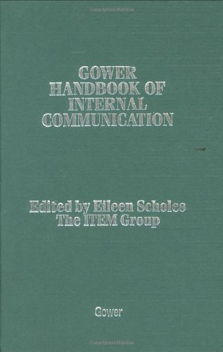 Gower Handbook of Internal Communications by Edited by Eileen Scholes