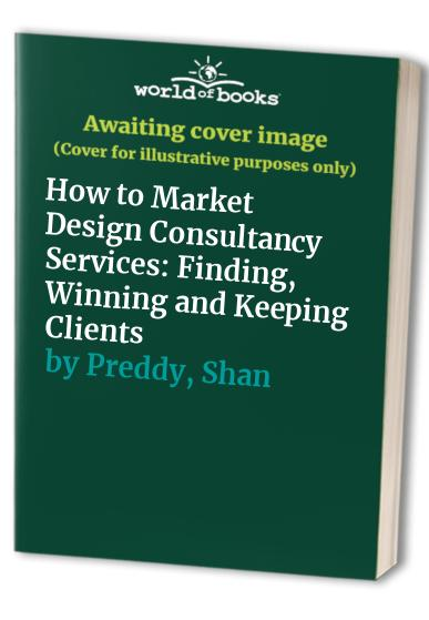 How to Market Design Consultancy Services By Shan Preddy