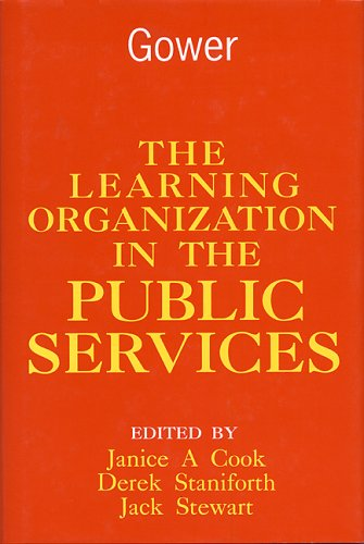 The Learning Organization in the Public Services By Janice A. Cook