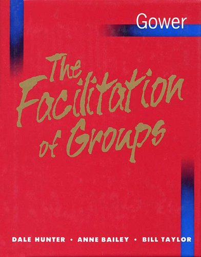 The Facilitation of Groups By Dale Hunter