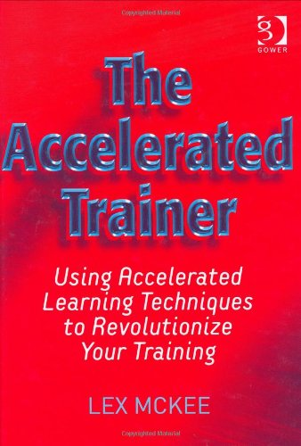 The Accelerated Trainer By Neil Alexander McKee