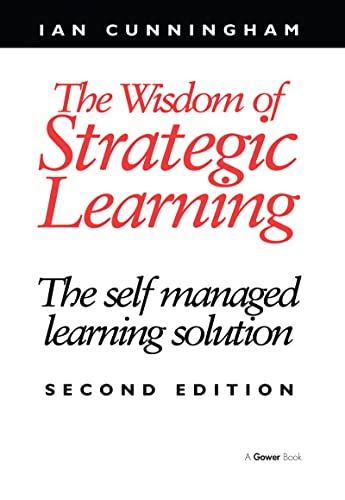 The Wisdom of Strategic Learning By Ian Cunningham