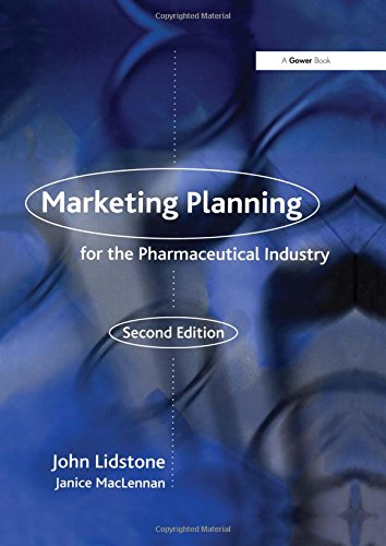Marketing Planning for the Pharmaceutical Industry By John Lidstone