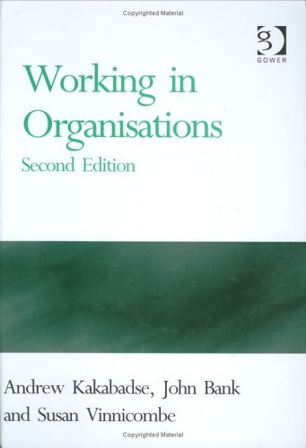 Working in Organisations By Andrew Kakabadse