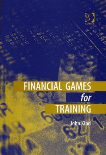 Financial Games for Training By John Kind