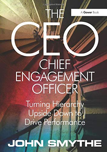 The CEO: Chief Engagement Officer By John Smythe