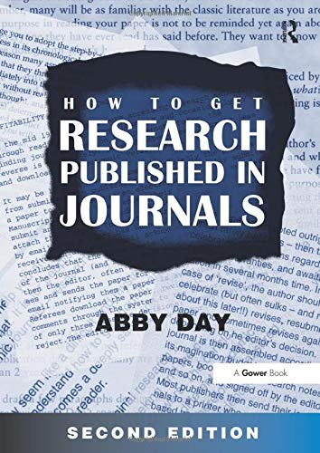 How to Get Research Published in Journals By Dr. Abby Day
