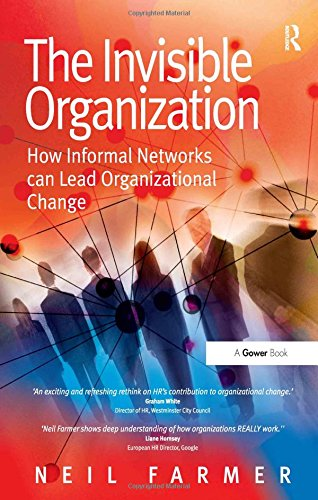 The Invisible Organization By Neil Farmer