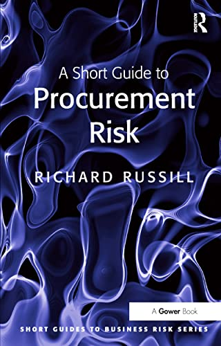 A Short Guide to Procurement Risk By Richard Russill