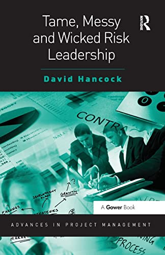 Tame, Messy and Wicked Risk Leadership By David Hancock