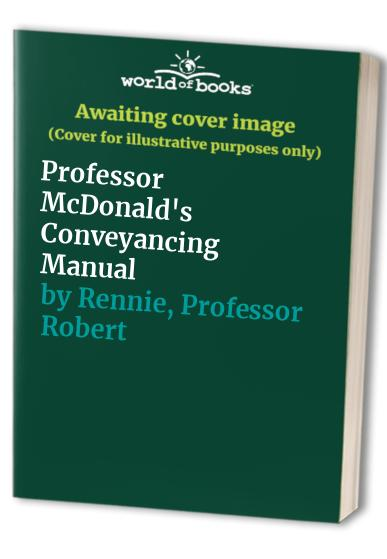 Professor McDonald's Conveyancing Manual By A.J. McDonald
