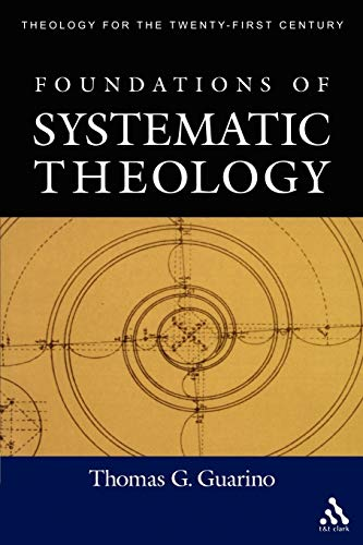 Foundations of Systematic Theology By Thomas C. Guarino