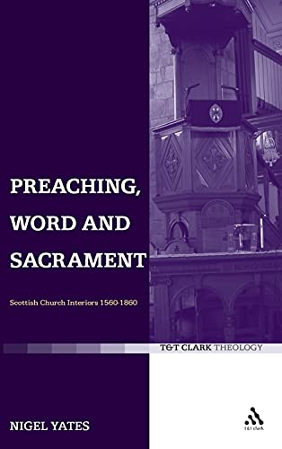 Preaching, Word and Sacrament By Nigel Yates
