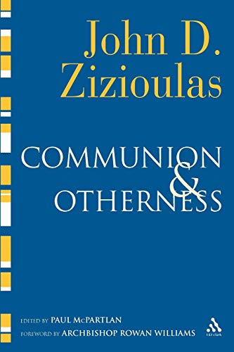 Communion and Otherness By John D. Zizioulas