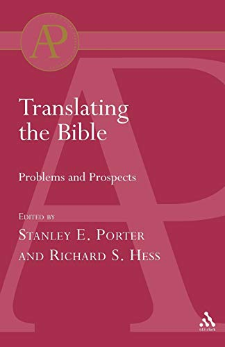 Translating the Bible: Problems and Prospects by Stanley E. Porter
