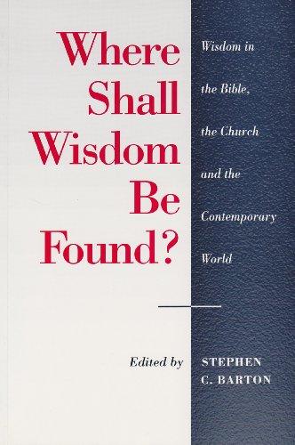 Where Shall Wisdom be Found? By Edited by Stephen C. Barton