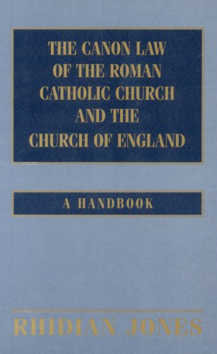 The Canon Law of the Roman Catholic Church and Church of England: A Handbook By Rhidian Jones