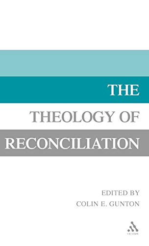 Theology of Reconciliation By Gunton