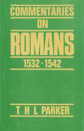 Commentaries on the Epistle to the Romans, 15.32-15.42 By T. H. L. Parker