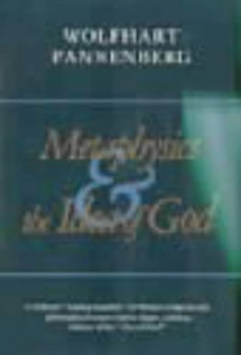 Metaphysics and the Idea of God By Wolfhart Pannenberg