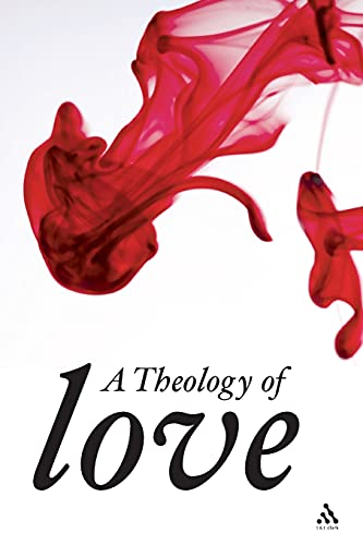 A Theology of Love By Werner G. Jeanrond