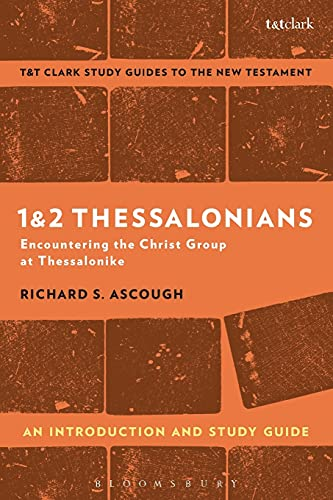 1 & 2 Thessalonians: An Introduction and Study Guide By Richard S. Ascough (Queen's University, Kingston, Canada)
