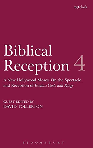 Biblical Reception, 4 By Edited by David Tollerton (University of Exeter, UK)