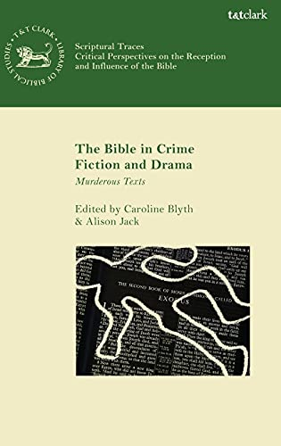 The Bible in Crime Fiction and Drama By Caroline Blyth (University of Auckland, New Zealand)