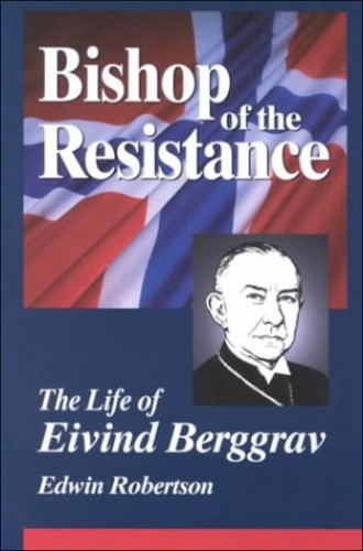 Bishop of the Resistance By Edwin Hanton Robertson