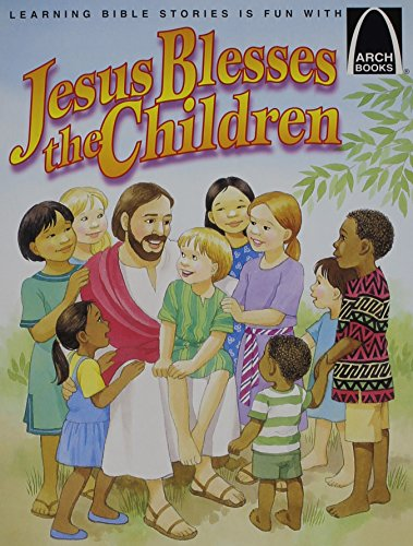 Jesus Blesses the Children: Arch Book By Arch Books