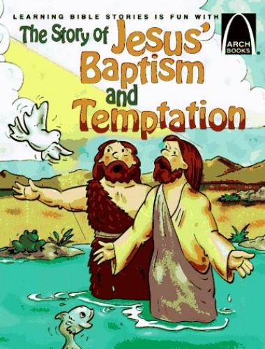 Story of Jesus' Baptism & Temptation: Arch Bk By Bryan Davis